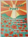 The Last Post - The Memorials of Lancaster and Morecambe, edited by James Dennis